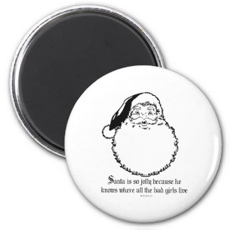 Santa knows where all the bad girls live 2 inch round magnet