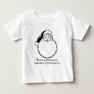 Santa knows where all the bad girls live infant t-shirt