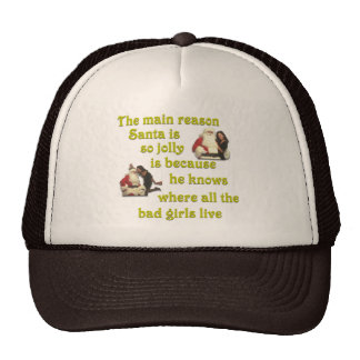 Santa Knows Where the Bad Girls Live Trucker Hat