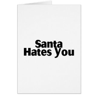 Santa le odia tarjeta de felicitación