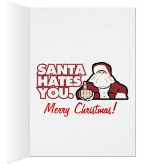 Santa le odia tarjeta de Navidad