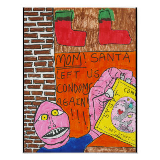 Santa Left Us Condoms Again! Poster