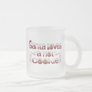 Santa Loves a Hot cookie Frosted Glass Coffee Mug