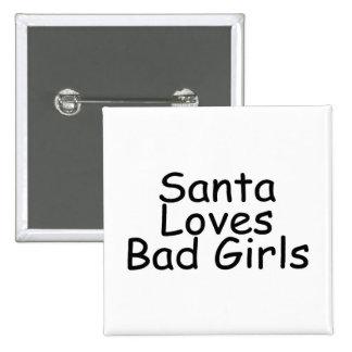 Santa Loves Bad Girl Pins