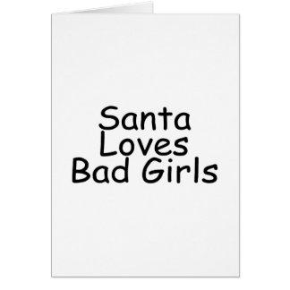 Santa Loves Bad Girls Greeting Cards