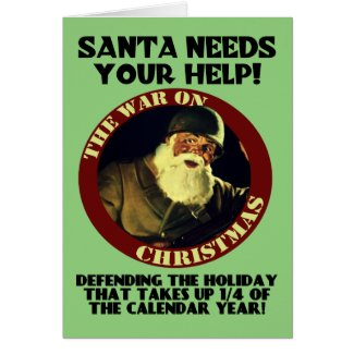 Santa Needs Your Help/War On Chistmas Card
