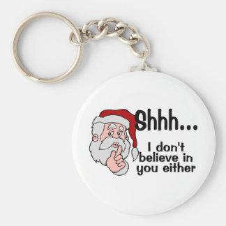 Santa no cree en usted tampoco llavero redondo tipo pin