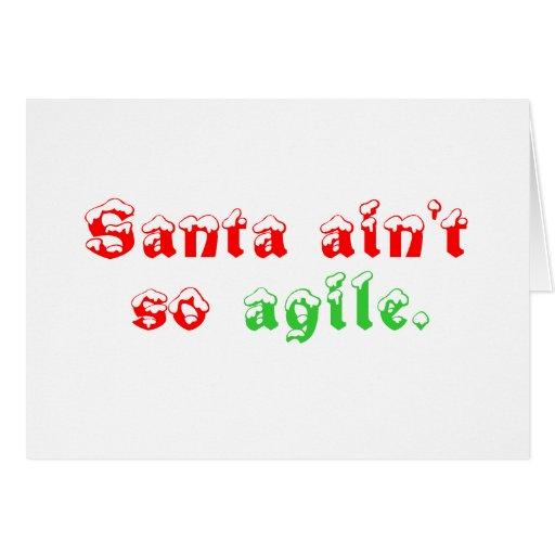 Santa no es tan ágil tarjeta de felicitación