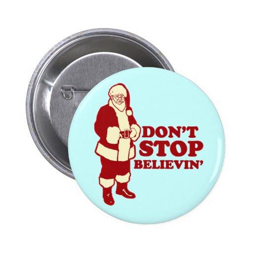 Santa, no para Believin Pin Redondo 5 Cm