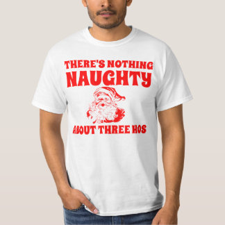 Santa, Nothing Naughty About Three HOS T-shirt