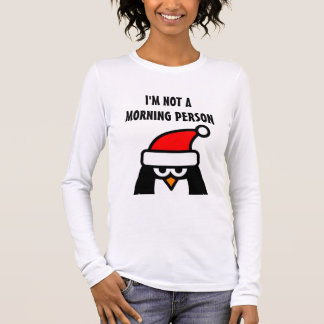 Santa penguin t shirt | I'm not a morning person