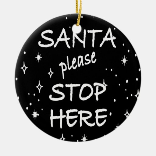 Santa Please Stop Here Double-Sided Ceramic Round Christmas Ornament