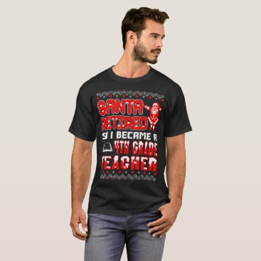 Halloween Themed Santa Retired I Became 4th Grade Teacher Christmas T-Shirt