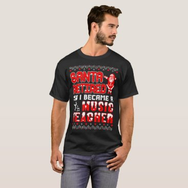 Halloween Themed Santa Retired I Became A Music Teacher Christmas T-Shirt