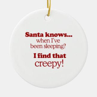 Santa sabe cuándo he estado durmiendo Encuentro e Adorno De Navidad