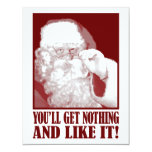 Santa Says You'll Get Nothing, And Like It! 4.25x5.5 Paper Invitation Card