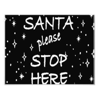 Santa Stop Here Sign Photo Print