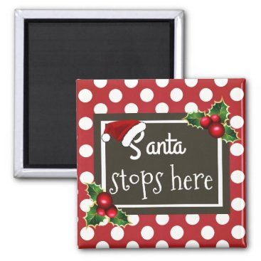 """think_out_loud """"Santa Stops Here"""" Christmas Magnet"""
