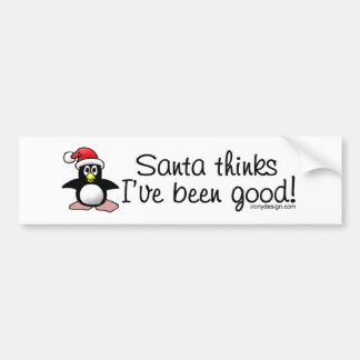 Santa Thinks I've Been Good Bumperstickers Bumper Stickers