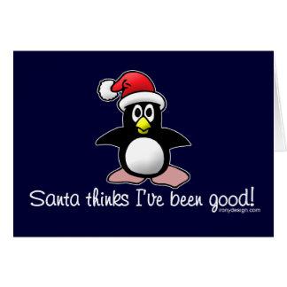 Santa Thinks I've Been Good! Penguin Card