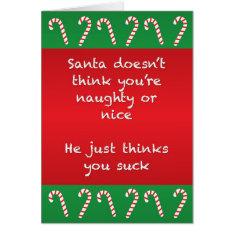 Santa Thinks You Suck Funny Christmas Card at Zazzle