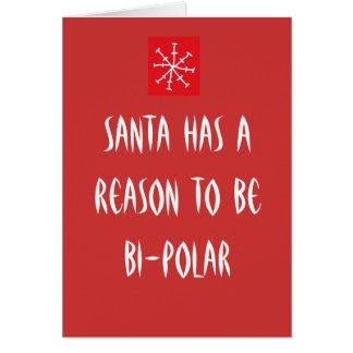 Santa tiene una razón para ser bipolar tarjeta de felicitación
