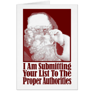 Santa, Your Christmas List, and The Authorities Greeting Cards
