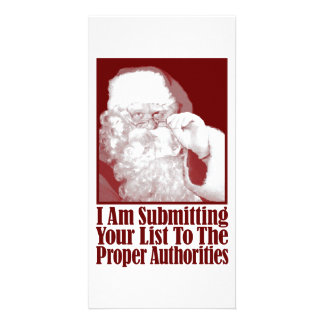 Santa, Your Christmas List, and The Authorities Photo Greeting Card