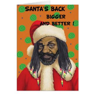 Santas Back Bigger and Better ! Card