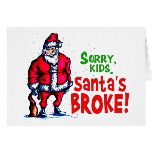 Santa's Broke Greeting Card