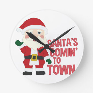 Santas Comin Round Clock