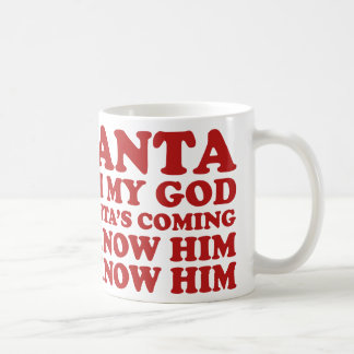 Santa's Coming Coffee Mug