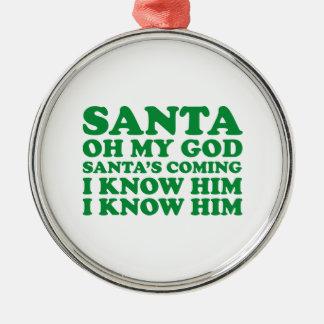 Santa's Coming Metal Ornament