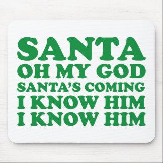 Santa's Coming Mouse Pad