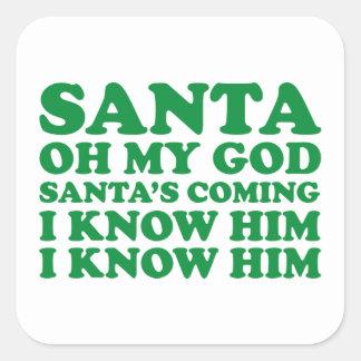 Santa's Coming Square Sticker