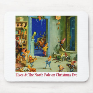 Santa's Elves At The North Pole On Christmas Eve Mouse Pad