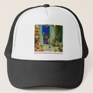Santa's Elves At The North Pole On Christmas Eve Trucker Hat