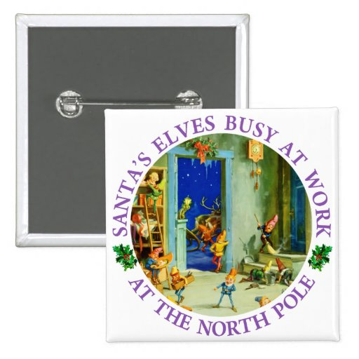 Santa's Elves Busy in His North Pole Workshop Button