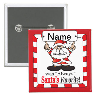 Santa's Favorite - Christmas Humor Pinback Button