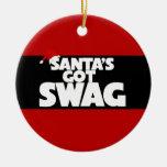 Santa's got SWAG Christmas Ornament