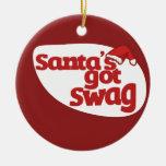 Santas Got SWAG Ornament