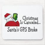 Santas GPS Broke Christmas Is Canceled Mouse Pad