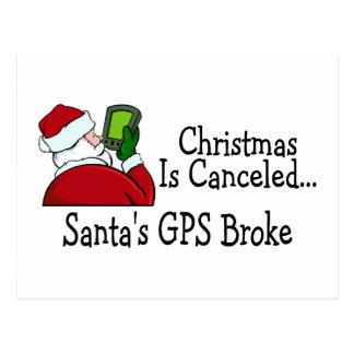 Santas GPS Broke Christmas Is Canceled Postcard