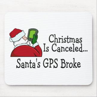 Santas GPS rompieron navidad están cancelados Mouse Pads