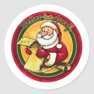 Santas List - Better be Good Classic Round Sticker