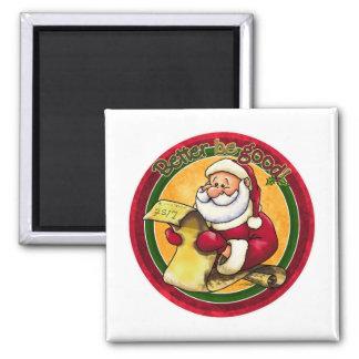 Santas List - Better be Good Refrigerator Magnet