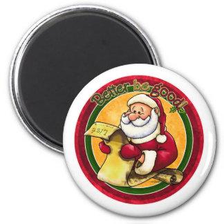 Santas List - Better be Good Fridge Magnet