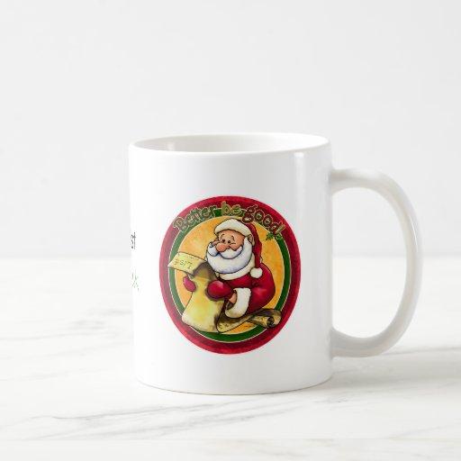 Santas List - Better be Good Classic White Coffee Mug