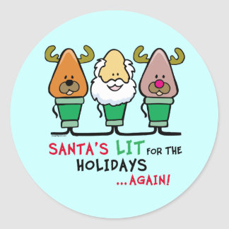 Santa's Lit for the Holidays Classic Round Sticker