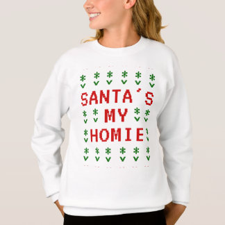 Santa's My Homie Ugly Sweater Style Sweatshirt